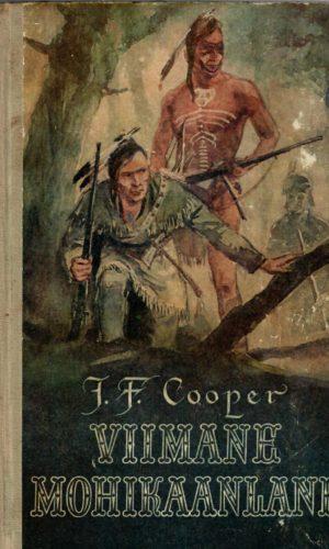 James Fenimore Cooper. Viimane mohikaanlane: jutustus aastast 1757