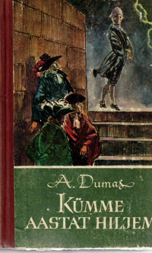 Alexandre Dumas – Vikont de Bragelonne ehk Kümme aastat hiljem