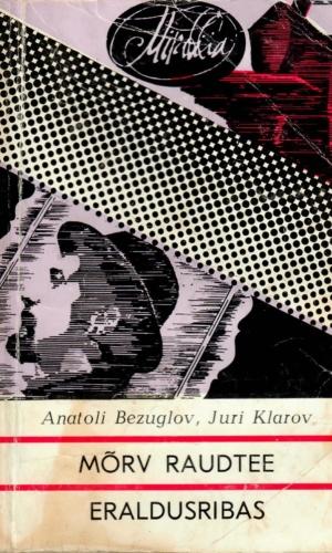 Anatoli Bezuglov ja Juri Klarov – Mõrv raudtee eraldusribas