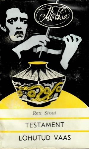 Rex Stout – Testament. Lõhutud vaas