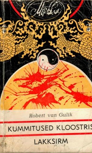 Robert van Gulik – Kummitused kloostris. Lakksirm